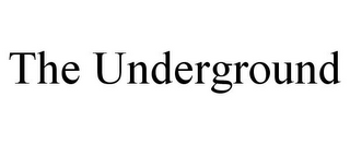 mark for THE UNDERGROUND, trademark #85098010