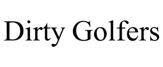 mark for DIRTY GOLFERS, trademark #85099167