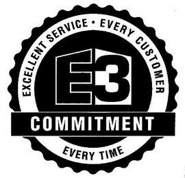 mark for E3 COMMITMENT EXCELLENT SERVICE · EVERY CUSTOMER EVERY TIME, trademark #85099923