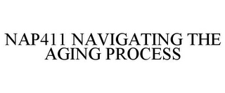 mark for NAP411 NAVIGATING THE AGING PROCESS, trademark #85100784