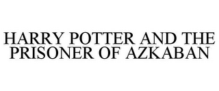 mark for HARRY POTTER AND THE PRISONER OF AZKABAN, trademark #85102278