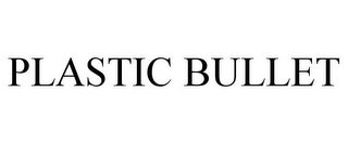 mark for PLASTIC BULLET, trademark #85103495