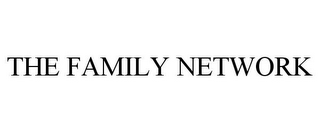 mark for THE FAMILY NETWORK, trademark #85106189