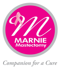 mark for M MARNIE MASTECTOMY COMPANION FOR A CURE, trademark #85106825