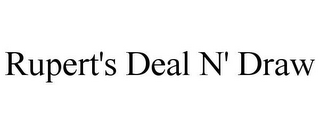 mark for RUPERT'S DEAL N' DRAW, trademark #85107000