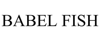 mark for BABEL FISH, trademark #85107190