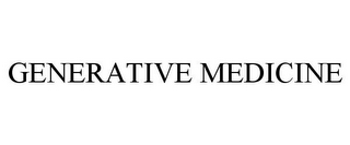 mark for GENERATIVE MEDICINE, trademark #85107271