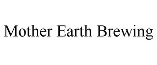 mark for MOTHER EARTH BREWING, trademark #85108213