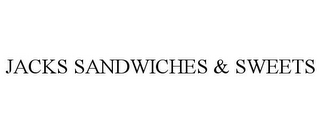 mark for JACKS SANDWICHES & SWEETS, trademark #85112514