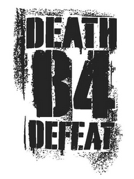 mark for DEATH B4 DEFEAT, trademark #85114052