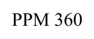 mark for PPM 360, trademark #85114761