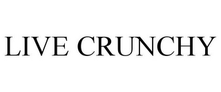 mark for LIVE CRUNCHY, trademark #85116485