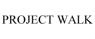 mark for PROJECT WALK, trademark #85116679