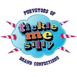 mark for TICKLE ME SILLY PURVEYORS OF BRAND CONFECTIONS, trademark #85116903