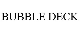 mark for BUBBLE DECK, trademark #85117942