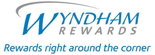 mark for WYNDHAM REWARDS REWARDS RIGHT AROUND THE CORNER, trademark #85120713