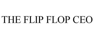 mark for THE FLIP FLOP CEO, trademark #85124775