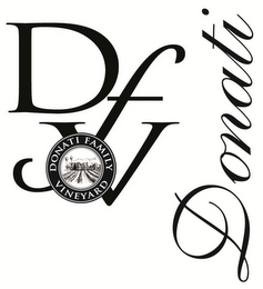 mark for DFV DONATI FAMILY VINEYARD DONATI, trademark #85125431