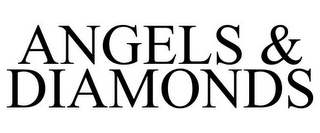 mark for ANGELS & DIAMONDS, trademark #85125822