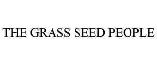 mark for THE GRASS SEED PEOPLE, trademark #85126172