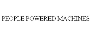 mark for PEOPLE POWERED MACHINES, trademark #85127796