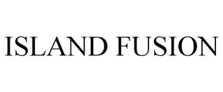 mark for ISLAND FUSION, trademark #85129151
