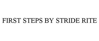 mark for FIRST STEPS BY STRIDE RITE, trademark #85129505