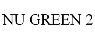 mark for NU GREEN 2, trademark #85131567