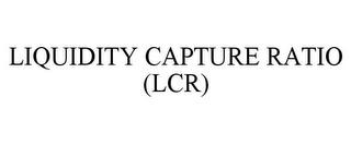 mark for LIQUIDITY CAPTURE RATIO (LCR), trademark #85132413
