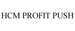 mark for HCM PROFIT PUSH, trademark #85133311