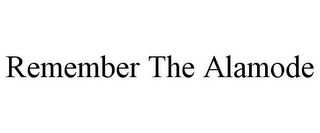 mark for REMEMBER THE ALAMODE, trademark #85133770
