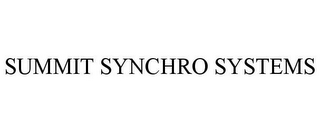 mark for SUMMIT SYNCHRO SYSTEMS, trademark #85134183