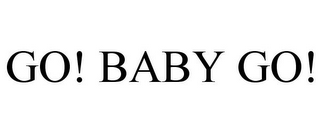 mark for GO! BABY GO!, trademark #85136246