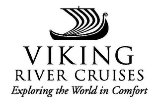 mark for VIKING RIVER CRUISES EXPLORING THE WORLD IN COMFORT, trademark #85136757
