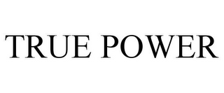 mark for TRUE POWER, trademark #85138027