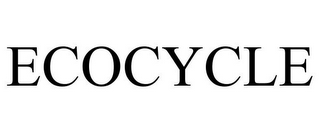 mark for ECOCYCLE, trademark #85140583