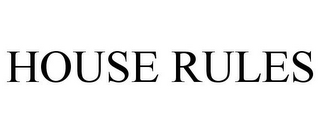 mark for HOUSE RULES, trademark #85142437