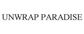 mark for UNWRAP PARADISE, trademark #85142969