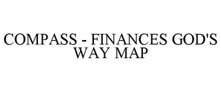 mark for COMPASS - FINANCES GOD'S WAY MAP, trademark #85145058
