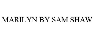 mark for MARILYN BY SAM SHAW, trademark #85145583