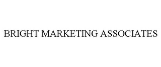 mark for BRIGHT MARKETING ASSOCIATES, trademark #85148920