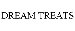 mark for DREAM TREATS, trademark #85149137