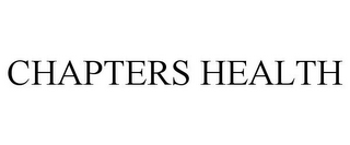 mark for CHAPTERS HEALTH, trademark #85152331