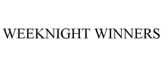 mark for WEEKNIGHT WINNERS, trademark #85152928