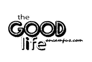 mark for THE GOOD LIFE ONCAMPUS.COM, trademark #85154182
