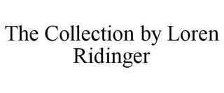 mark for THE COLLECTION BY LOREN RIDINGER, trademark #85154648