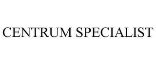 mark for CENTRUM SPECIALIST, trademark #85154758