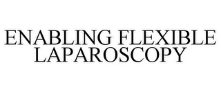 mark for ENABLING FLEXIBLE LAPAROSCOPY, trademark #85154929