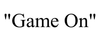 "mark for ""GAME ON"", trademark #85156204"