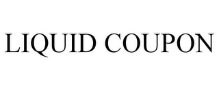 mark for LIQUID COUPON, trademark #85156722